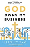 img - for God Owns My Business: They Said It Couldn't Be Done, But Formally and Legally... book / textbook / text book