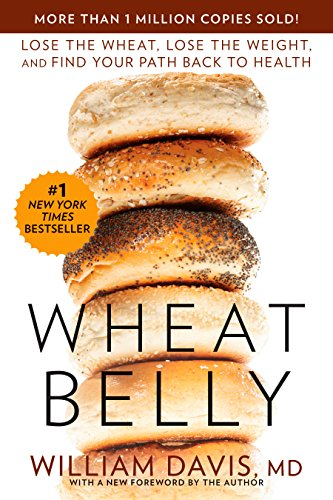 Wheat Belly: Lose the Wheat, Lose the Weight, and Find Your Path Back to Health (Best Recipes For Losing Belly Fat)
