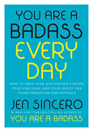 (You Are a Badass Every Day: How to Keep Your Motivation Strong, Your Vibe High, and Your Quest for Transformation Unstoppable)