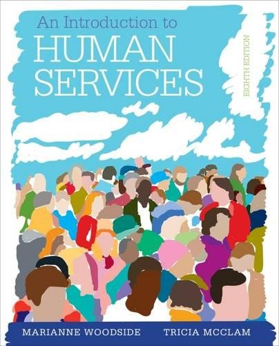 An Introduction to Human Services: With Cases and Applications (with