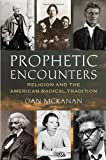 Prophetic Encounters, Dan McKanan, 0807013153