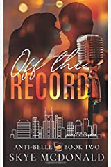 Off the Record (Anti-Belle) Paperback