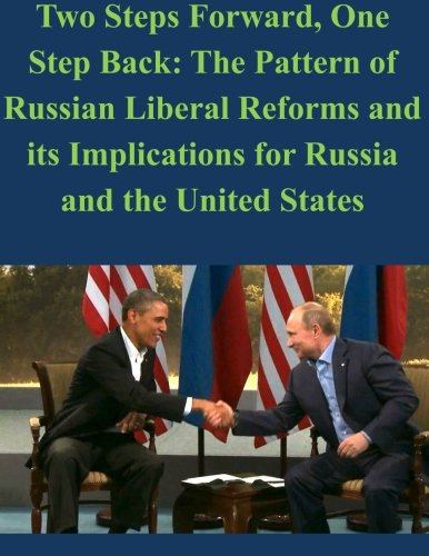 Two Steps Forward, One Step Back: The Pattern of Russian Liberal Reforms and its Implications for Russia and the United