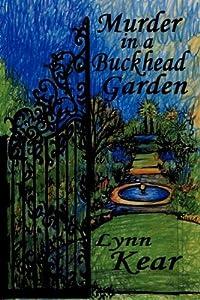 Murder in a Buckhead Garden by Lynn Kear (2010-08-01)