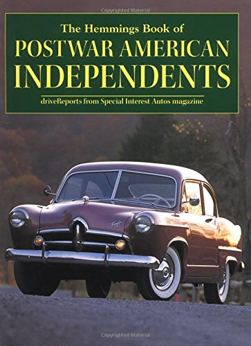 The Hemmings Book of Postwar American Independents: Drive Reports from Special Interest Autos Magazine (Hemmings Motor News Collector-Car Books)