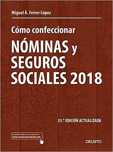 Cómo confeccionar nóminas y seguros sociales 2018: 31ª ...
