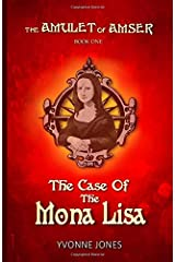 The Case Of The Mona Lisa (The Amulet Of Amser) (Volume 1) Paperback
