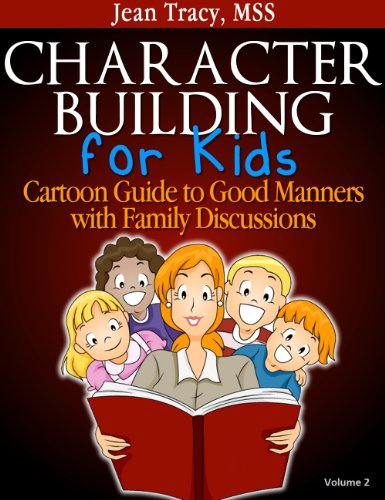 Character Building for Kids: Cartoon Guide to Good Manners with Family - Kids Building Character