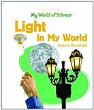 Light in My World, Joanne Randolph, 1404232869