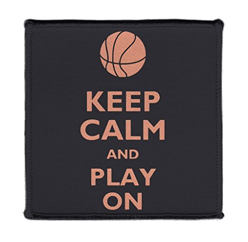 Basketball Applique (Keep Calm AND PLAY ON BASKETBALL - Iron on 4x4 inch Embroidered Edge Patch Applique)