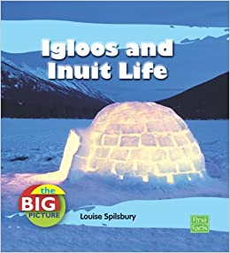 Buy Igloos and Inuit Life (First Facts: The Big Picture