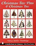 Christmas Tree Pins: O Christmas Tree (Schiffer Book for Collectors)