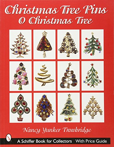 Christmas Tree Pins: O Christmas Tree (Schiffer Book for Collectors) Christmas Tree Pin Book