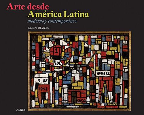 Descargar Libro Arte Desde America Latina: Moderno Y Contmeporaneo Laurens Dhaenens