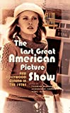 img - for The Last Great American Picture Show: New Hollywood Cinema in the 1970s (Film Culture in Transition) book / textbook / text book