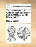 The Second Part of Original Poems, Henry Baker, 1170130011