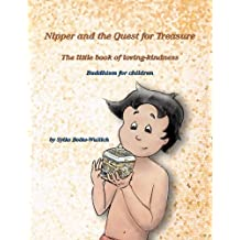 Nipper and the Quest for Treasure: The little book of loving-kindness - Buddhism for children