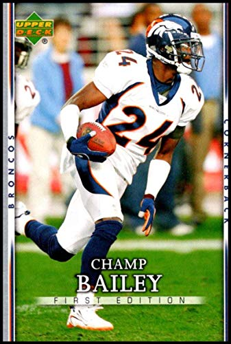 - 2007 Upper Deck First Edition #30 Champ Bailey NM-MT Denver Broncos Official NFL Football Card