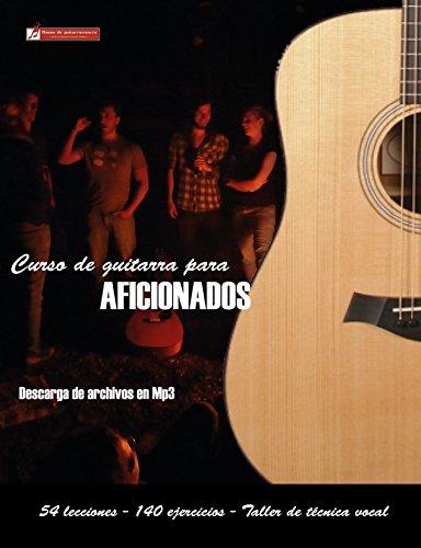 Curso de guitarra para aficionados: Aprenda a tocar su música favorita de una forma rápida