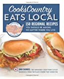 Cook's Country Eats Local: 150 Regional Recipes You Should Be Making No Matter Where You Live