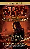 Fatal Alliance: Star Wars Legends (The Old Republic) (Star Wars: The Old Republic Book 3)