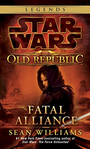 Fatal Alliance: Star Wars Legends (The Old Republic) (Star Wars: The Old Republic Book 3)