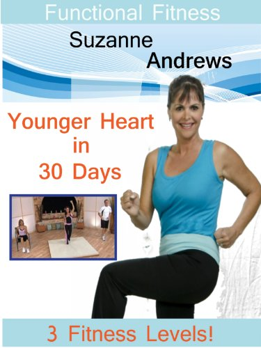 Functional Fitness with Suzanne Andrews Younger Heart in 30 Days