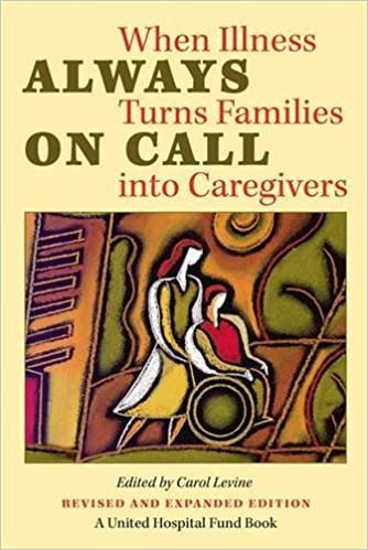 Always On Call: When Illness Turns Families Into Caregivers (United Hospital Fund Book S) Mobi Download Book