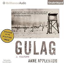 Gulag: A History | Livre audio Auteur(s) : Anne Applebaum Narrateur(s) : Laural Merlington