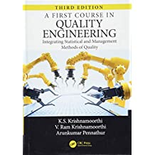A First Course in Quality Engineering: Integrating Statistical and Management Methods of Quality, Third Edition
