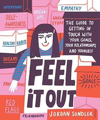 Feel It Out: The Guide to Getting in Touch with Your Goals, Your Relationships, and Yourself