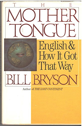 The Mother Tongue - English & How It Got That Way