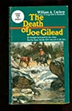 The Death of Joe Gilead, William A. Luckey, 0345349911