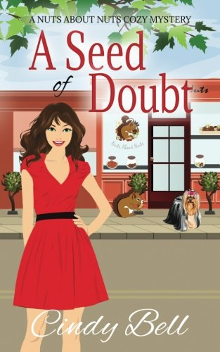 A Seed of Doubt (A Nuts about Nuts Cozy Mystery) (Volume 2)