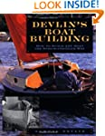 Devlin's Boatbuilding: How to Build A...