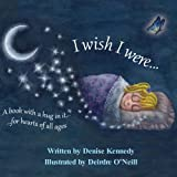 I Wish I Were..., Denise Kennedy, 0615966187
