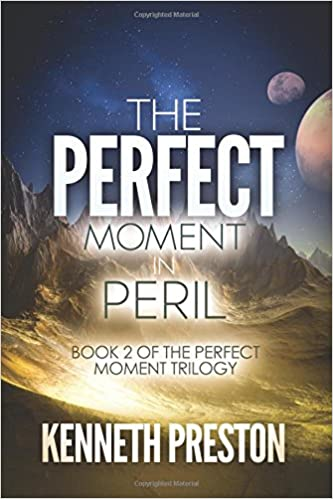The Perfect Moment in Peril (The Perfect Moment Trilogy, Book 2): Volume 2