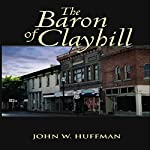 The Baron of Clayhill | John W. Huffman