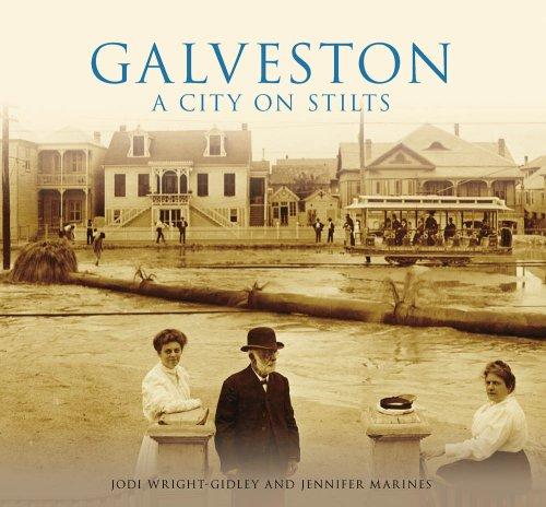 Galveston: A City on Stilts (General History: ()
