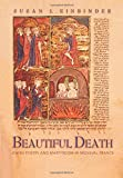 Beautiful Death: Jewish Poetry and Martyrdom in Medieval France (Jews, Christians, and Muslims from the Ancient to the Modern World)