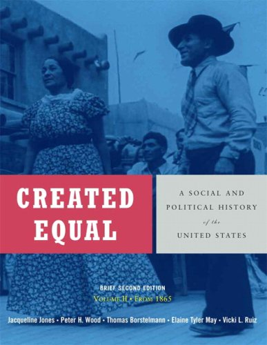- Created Equal: A Social and Political History of the United States, Brief Edition, Volume 2 (from 1865) (2nd Edition)