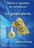 Théorie et Symboles des Alchimistes - Le grand oeuvre