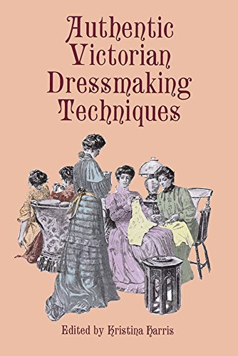 [Authentic Victorian Dressmaking Techniques] (Costumes Ideas For 4)