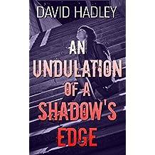 An Undulation of a Shadow's Edge