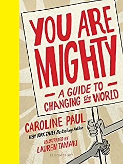 Book Cover: You Are Mighty: A Guide to Changing the World