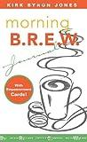 Morning B. R. E. W. Journal, Kirk Byron Jones, 0806651431