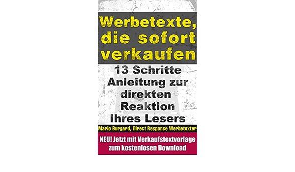 13 Schritte Anleitung Zur Sofortigen Reaktion Ihres Lesers Werbetexte Die Sofort Verkaufen 2 German Edition EBook Mario Burgard Kindle Store