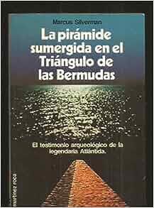 La Piramide Sumergida En El Triangulo De Las Bermudas: Marcus