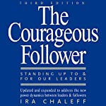 The Courageous Follower: Standing Up to and for Our Leaders | Ira Chaleff