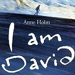 I Am David | Anne Holm